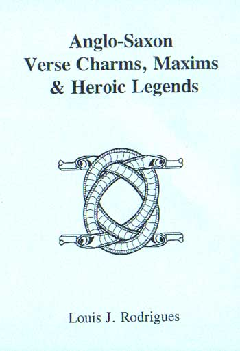 Anglo-Saxon Verse Charms, Maxims & Heroic Legends