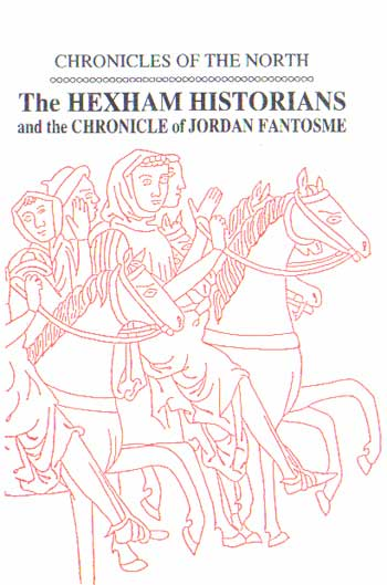 Chronicles Of The North; The Hexham Historians And The Chronicle of Jordan Fantosme