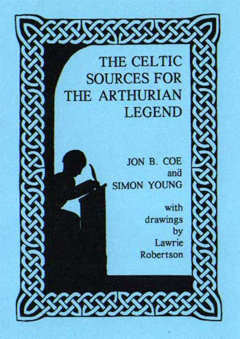 The Celtic Sources of the Arthurian Legend