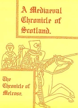 A Medieval Chronicle of Scotland: The Chronicle of Melrose