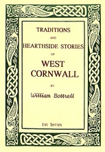 Traditions and Hearthside Stories of West Cornwall - 1 of 3