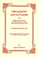 The Banquet of Dun Nan-Gedh & The Battle of the Magh Rath.