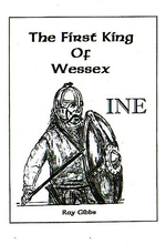 Ine, The First King Of Wessex