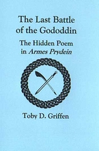 The Last Battle Of The Gododdin: The Hidden Poem In Armes Prydein