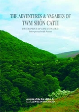 Twm Shon Catti:  The Adventures and Vagaries of