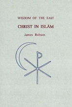 Christ in Islam (from Islamic literature)