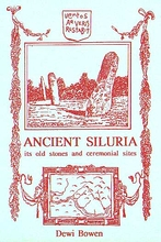 Ancient Siluria: Its Stones and Ceremonial Sites