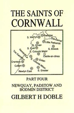 The Saints of Cornwall Volume 4: Newquay, Padstow & Bodmin