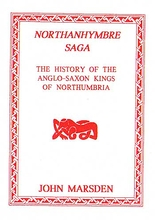 Northanhymbre Saga: A History of The Anglo-Saxon Kings of Northumbria